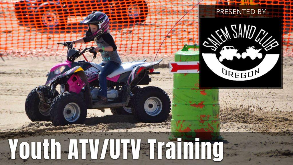 2021 UTV Takeover Oregon Youth ATV/UTV Training presented by the Salem Sand Club
